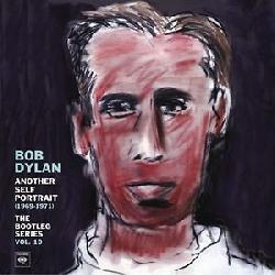 copertina DYLAN BOB Another Self Portrait (1969-1971) (2cd) (the Bootleg S. V.10