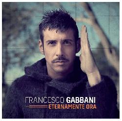 copertina GABBANI FRANCESCO Eternamente Ora