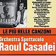 copertina CASADEI RAOUL Le Piu' Belle Canzoni Orchestra Spettacolo Raul Casadei