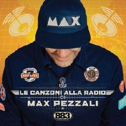 copertina PEZZALI MAX (883) Le Canzoni Alla Radio Di Max Pezzali (2cd)