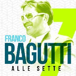copertina BAGUTTI FRANCO (ORCHESTRA) Alle Sette
