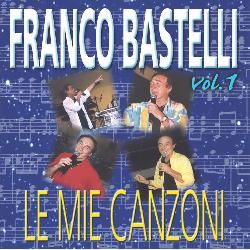 copertina BASTELLI FRANCO Le Mie Canzoni Vol.1