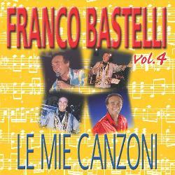 copertina BASTELLI FRANCO Le Mie Canzoni Vol.4