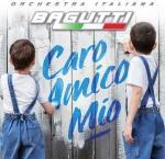copertina BAGUTTI FRANCO (ORCHESTRA) Caro Amico Mio