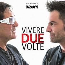 copertina BAGUTTI FRANCO (ORCHESTRA) Vivere Due Volte (2cd)