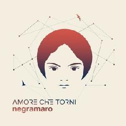 copertina NEGRAMARO Amore Che Torni